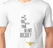 Now When Did You Last Let Your Heart Decide? Unisex T-Shirt