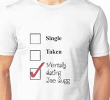 Joe Sugg, single, taken, mentally dating! Unisex T-Shirt