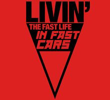 Livin' the fast life in fast cars (6) Unisex T-Shirt