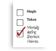 Sherlock- single, taken, mentally dating! Canvas Print