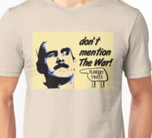 Don't mention The War! Unisex T-Shirt