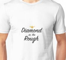 Diamond in the Rough Unisex T-Shirt