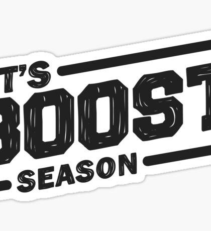 It's boost season Sticker