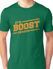 It's boost season Unisex T-Shirt