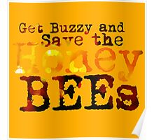 Get Buzzy and Save the Honey Bees Poster