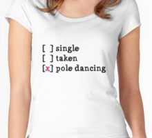 single, taken pole dancing Women's Fitted Scoop T-Shirt