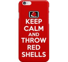 Keep Calm and Throw Red Shells iPhone Case/Skin