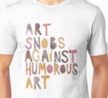 Art Snobs Against Humorous Art Unisex T-Shirt