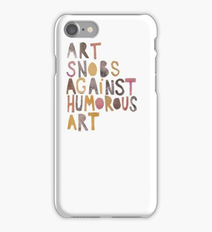 Art Snobs Against Humorous Art iPhone Case/Skin