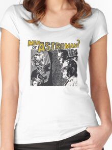 Man Or Astroman? Women's Fitted Scoop T-Shirt