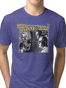 Man Or Astroman? Tri-blend T-Shirt