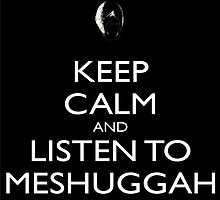 Listen to Meshuggah by GensuTheWise