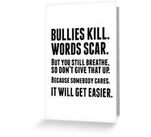 Bullies kill. Words scar.  Greeting Card
