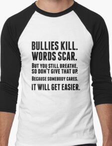 Bullies kill. Words scar.  Men's Baseball ¾ T-Shirt