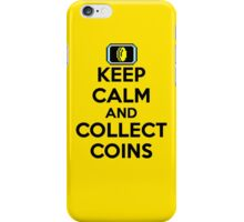 Keep Calm and Collect Coins iPhone Case/Skin