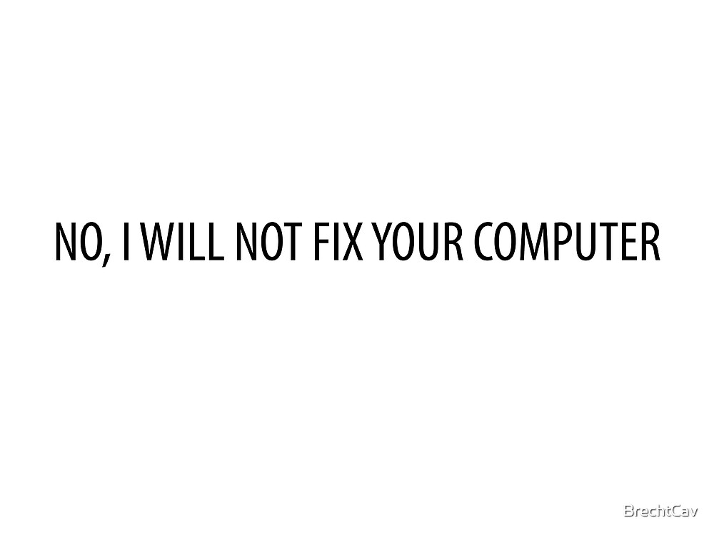 No, I will not fix your computer by BrechtCav