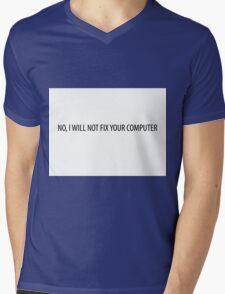 No, I will not fix your computer Mens V-Neck T-Shirt