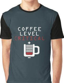 Coffee Level Critical Graphic T-Shirt