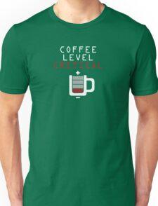 Coffee Level Critical Unisex T-Shirt