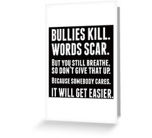 Bullies kill. Words scar. (black version) Greeting Card