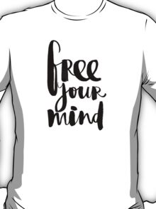 Free Your Mind BW T-Shirt