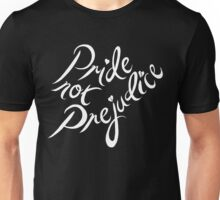 Pride Not Prejudice Unisex T-Shirt