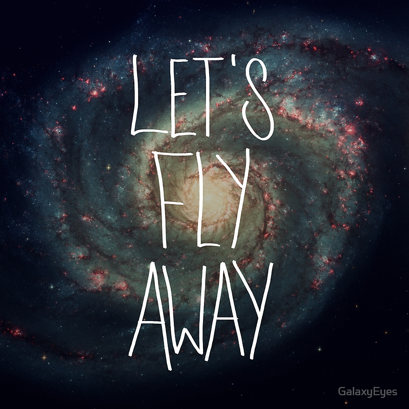 Let's Fly Away (come on, darling) by GalaxyEyes