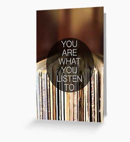 You Are What You Listen To // Cards Greeting Card