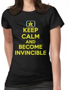 Keep Calm and Become Invincible Womens Fitted T-Shirt