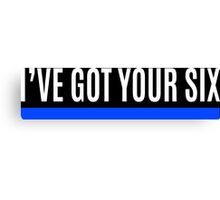Ive Gote Your Six in Blue Canvas Print