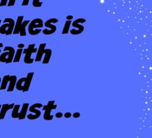 Faith & Trust...and Pixie Dust Sticker