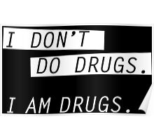 I am drugs. Poster