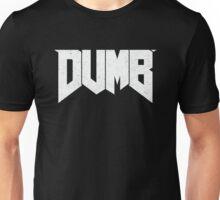 Doomed - DUMB Unisex T-Shirt