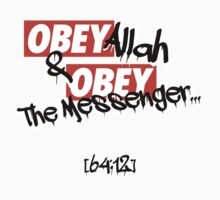 OBEY Allah & OBEY The Messenger... T-Shirt