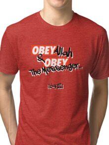 OBEY Allah & OBEY The Messenger... Tri-blend T-Shirt