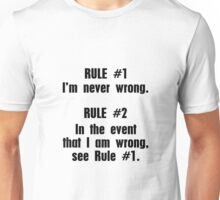 Rule Number One I'm Never Wrong Unisex T-Shirt