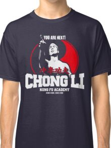 BOLO YEUNG BLOODSPORT CHONG LI KUNG FU ACADEMY YOU ARE NEXT Classic T-Shirt