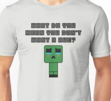 What do you mean you don't want a hug? Unisex T-Shirt