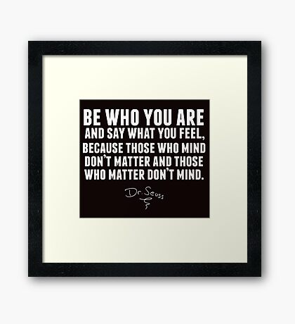 Dr. Seuss - Be who you are (black version) Framed Print