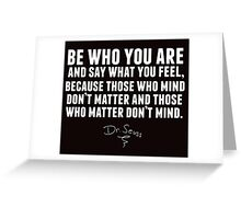 Dr. Seuss - Be who you are (black version) Greeting Card