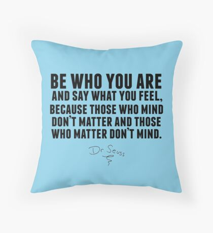 Dr. Seuss - Be who you are Throw Pillow