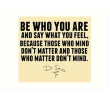 Dr. Seuss - Be who you are Art Print