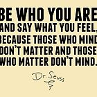 Dr. Seuss - Be who you are by Saraelle