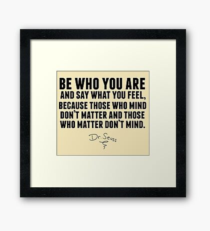 Dr. Seuss - Be who you are Framed Print