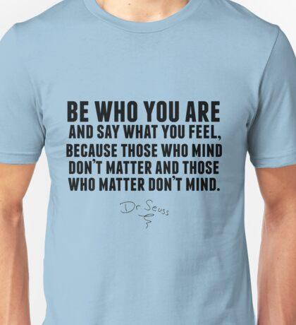 Dr. Seuss - Be who you are Unisex T-Shirt