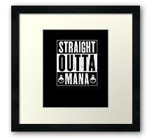 Strait Outta Mana Gamer Shirt - Gaming Shirt- Raiding Shirt Framed Print