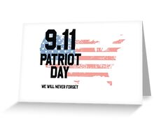 9.11 / Patriot Day : We Will Never Forget! Greeting Card