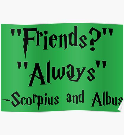 Friends Always Scorpius and Albus Quote Poster