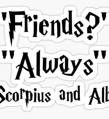 Friends Always Scorpius and Albus Quote Sticker