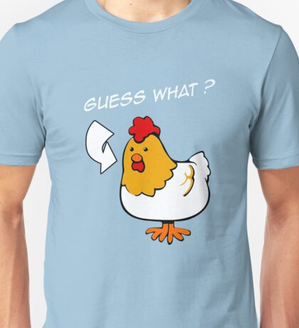 Guess What Unisex T-Shirt
